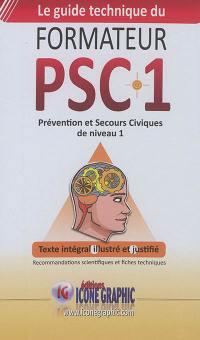Le guide technique du formateur PSC1 : prévention et secours civiques de niveau 1