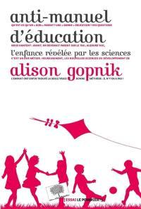 Anti-manuel d'éducation : l'enfance révélée par les sciences