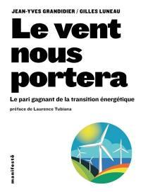 Le vent nous portera : le pari gagnant de la transition énergétique