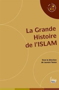 La grande histoire de l'islam