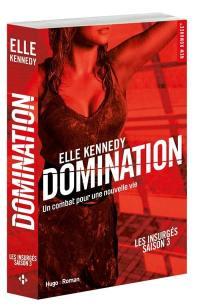 Les insurgés. Volume 3, Domination : un combat pour une nouvelle vie