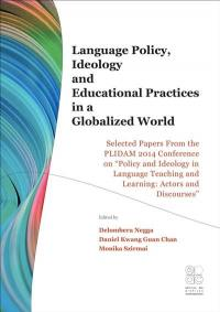 Language policy, ideology and educational practices in a globalized world