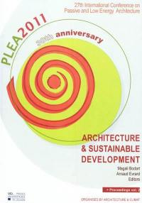 PLEA 2011 : architecture & sustainable development : conference proceedings of the 27th International conference on passive and low energy architecture, Louvain-la-Neuve, Belgium, 13-15 July 2011. Volume 2