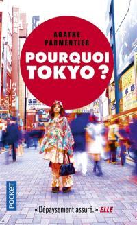 Pourquoi Tokyo ? : journal d'une aspirante nipponne