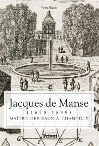 Jacques de Manse (1628-1699) : maître des eaux à Chantilly