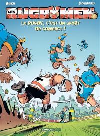 Les rugbymen. Volume 16, Le rugby, c'est un sport de compact !