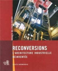 Reconversions : l'architecture industrielle réinventée