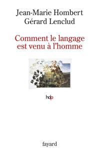 Comment le langage est venu à l'homme
