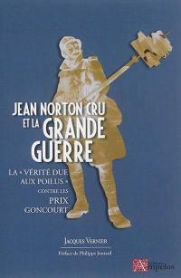 Jean Norton Cru et la Grande Guerre : la vérité due aux poilus contre les prix Goncourt