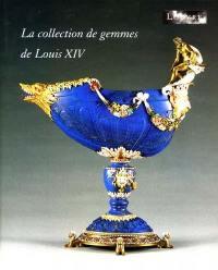 La collection de gemmes de Louis XIV : une sélection : exposition, Paris, Musée du Louvre, 27 avril-23 juillet 2001