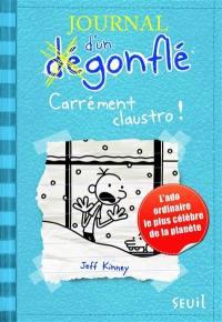 Journal d'un dégonflé. Volume 6, Carrément claustro