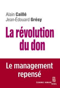 La révolution du don : le management repensé à la lumière de l'anthropologie