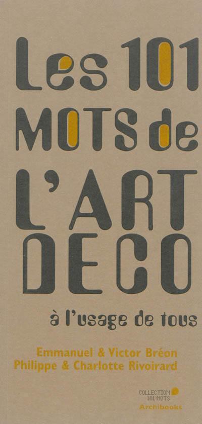 Les 101 mots de l'Art déco à l'usage de tous