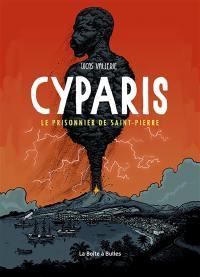 Cyparis : le prisonnier de Saint-Pierre
