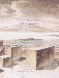 Sens et renaissances du patrimoine architectural