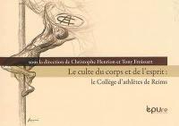 Le culte du corps et de l'esprit : le Collège d'athlètes de Reims