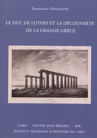 Le duc de Luynes et la découverte de la Grande Grèce