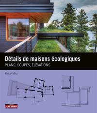 Détails de maisons écologiques : plans, coupes, élévations
