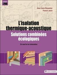 L'isolation thermique-accoustique : solutions combinées écologiques : en neuf et en rénovation