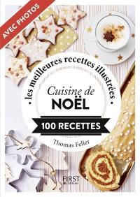 Cuisine de Noël : 100 recettes : les meilleures recettes illustrées
