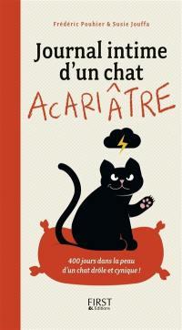 Journal intime d'un chat acariâtre : 400 jours dans la peau d'un chat drôle et cynique !