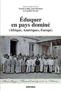 Eduquer en pays dominé