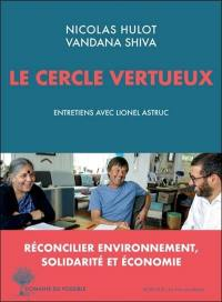 Le cercle vertueux : entretiens avec Lionel Astruc