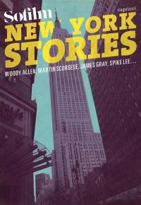 New York stories : Woody Allen, Martin Scorsese, James Gray, Spike Lee...