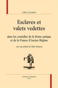Esclaves et valets vedettes : dans les comédies de la Rome antique et de la France d'Ancien Régime