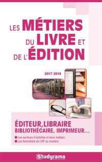 Les métiers du livre et de l'édition : éditeur, libraire, bibliothécaire, imprimeur...