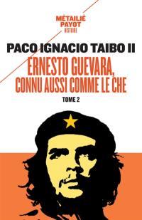Ernesto Guevara, connu aussi comme le Che. Volume 2