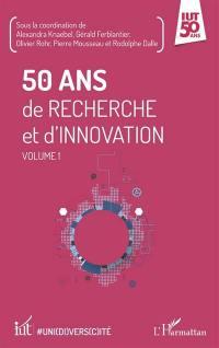 50 ans de recherche et d'innovation. Volume 1, 50 ans de recherche et d'innovation