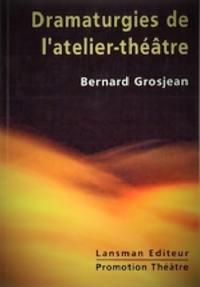 Dramaturgies de l'atelier-théâtre : de la mise en jeu à la représentation
