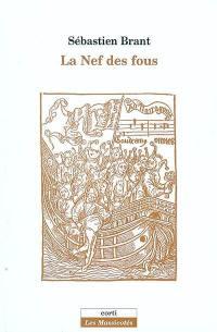 La nef des fous. Les songes du seigneur Sébastien Brant