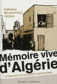 Mémoire vive d'Algérie : littératures de la guerre d'indépendance