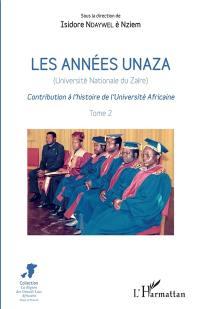 Les années Unaza (Université nationale du Zaïre). Volume 2, Les années Unaza (Université nationale du Zaïre)
