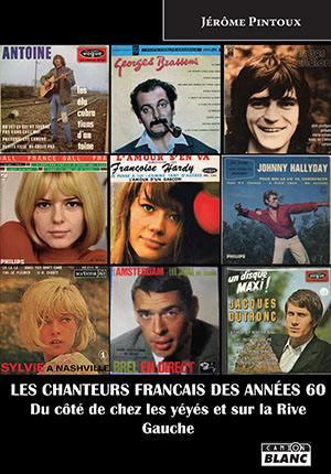 Les chanteurs français des années 60 : du côté de chez les yéyés et sur la rive gauche