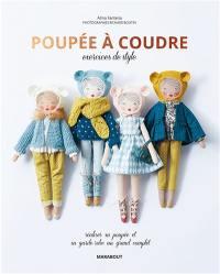 Poupée à coudre : exercices de style : réaliser sa poupée et sa garde-robe au grand complet