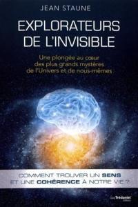 Explorateurs de l'invisible : une plongée au coeur des plus grands mystères de l'Univers et de nous-même