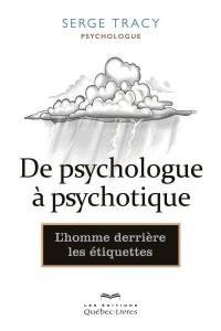 De psychologue à psychotique  : l' homme derrière les étiquettes