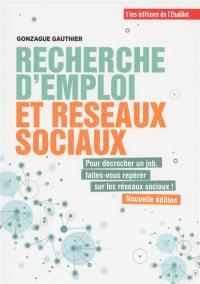 Recherche d'emploi et réseaux sociaux : du post au poste ! : pour décrocher un job, faites-vous repérer sur les réseaux sociaux !