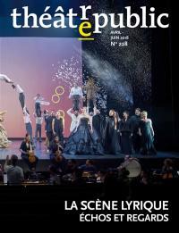 Théâtre-public. n° 228, La scène lyrique