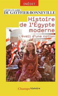 Histoire de l'Egypte moderne : l'éveil d'une nation, XIXe-XXIe siècles