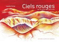 Ciels rouges : sur la route de la soie