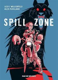 Spill zone. Volume 1, Spill zone