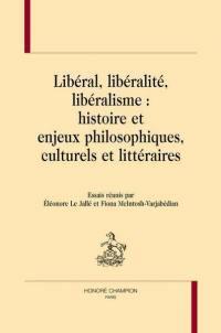 Libéral, libéralité, libéralisme