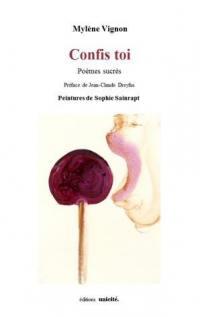 Confis toi : poèmes sucrés