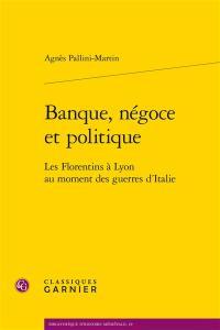 Banque, négoce et politique