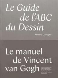 Le guide de l'abc du dessin : le manuel de Vincent van Gogh