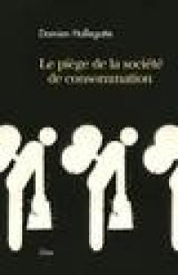 Le piège de la société de consommation